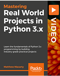 Real World Projects in Python 3.x [Video]