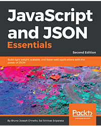 JavaScript and JSON Essentials - Second Edition