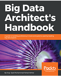Big Data Architect's Handbook