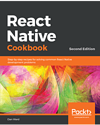 React Native Cookbook - Second Edition