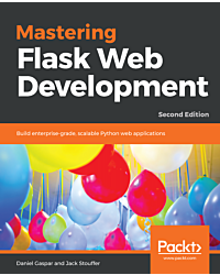 Mastering Flask Web Development - Second Edition