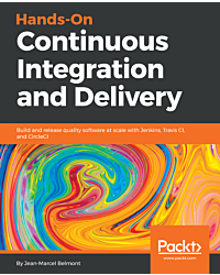 Hands-On Continuous Integration and Delivery