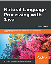 Natural Language Processing with Java - Second Edition
