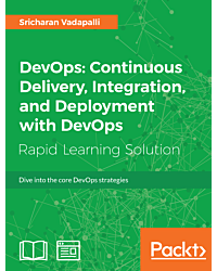 DevOps: Continuous Delivery, Integration, and Deployment with DevOps