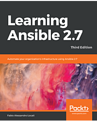 Learning Ansible 2.7 - Third Edition