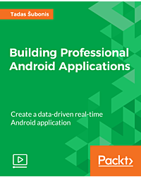 Building Professional Android Applications [Video]