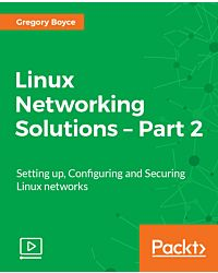 Linux Networking Solutions - Part 2 [Video]