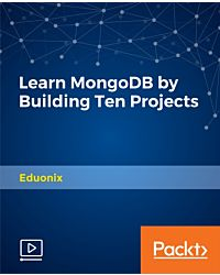 Learn MongoDB by Building Ten Projects [Video]