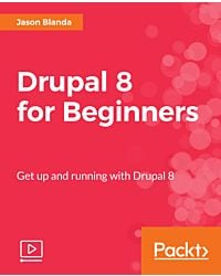 Drupal 8 for Beginners [Video]