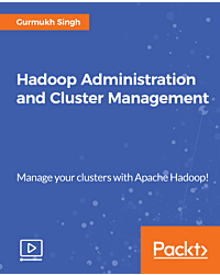 Hadoop Administration and Cluster Management [Video]