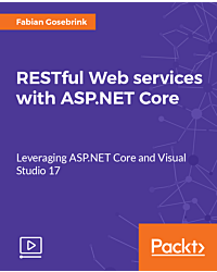 RESTful Web services with ASP.NET Core [Video]