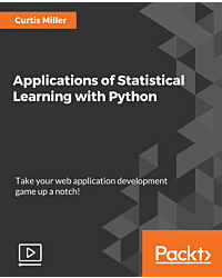 Applications of Statistical Learning with Python [Video]