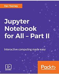 Jupyter Notebook for All - Part II [Video]