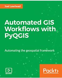 Automated GIS Workflows with PyQGIS [Video]