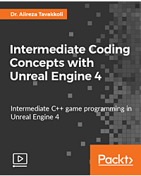 Intermediate Coding Concepts with Unreal Engine 4 [Video]