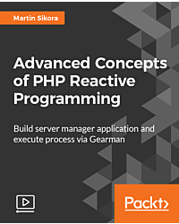Advanced Concepts of PHP Reactive Programming [Video]