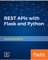 REST APIs with Flask and Python [Video]