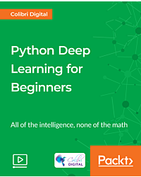 Python Deep Learning for Beginners [Video]