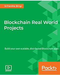 Blockchain Real World Projects [Video]
