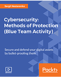 Cybersecurity: Methods of Protection (Blue Team Activity) [Video]