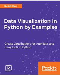 Data Visualization in Python by Examples [Video]