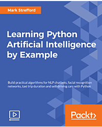 Learning Python Artificial Intelligence by Example [Video]