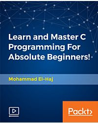 Learn and Master C Programming For Absolute Beginners! [Video]