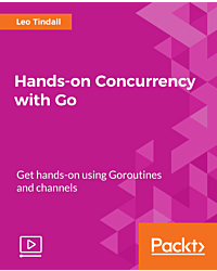 Hands-on Concurrency with Go [Video]