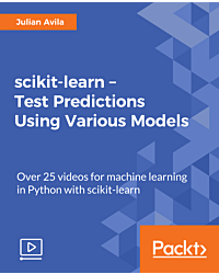 scikit-learn - Test Predictions Using Various Models [Video]