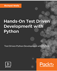 Hands-On Test Driven Development with Python [Video]