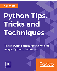 Python Tips, Tricks and Techniques [Video]