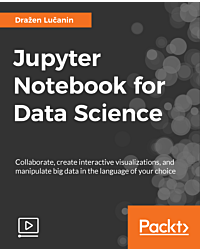Jupyter Notebook for Data Science [Video]
