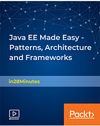 Java EE Made Easy - Patterns, Architecture and Frameworks [Video]