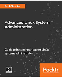 Advanced Linux System Administration [Video]