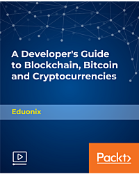 A Developer's Guide to Blockchain, Bitcoin and Cryptocurrencies [Video]