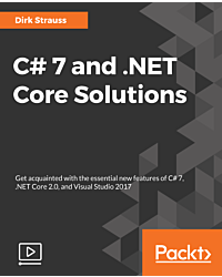 C# 7 and .NET Core Solutions [Video]