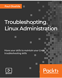 Troubleshooting Linux Administration [Video]