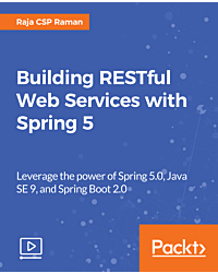 Building RESTful Web Services with Spring 5 [Video]
