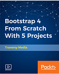 Bootstrap 4 From Scratch With 5 Projects [Video]