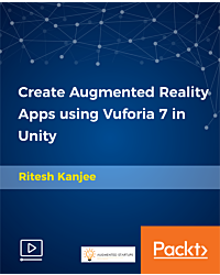 Create Augmented Reality Apps using Vuforia 7 in Unity [Video]