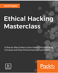 Ethical Hacking Masterclass [Video]