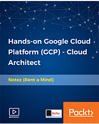 Hands-on Google Cloud Platform (GCP) - Cloud Architect [Video]