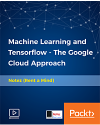 Machine Learning and Tensorflow - The Google Cloud Approach [Video]