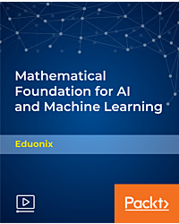 Mathematical Foundation for AI and Machine Learning [Video]