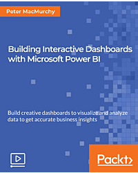 Building Interactive Dashboards with Microsoft Power BI [Video]