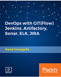 DevOps with GIT(Flow) Jenkins, Artifactory, Sonar, ELK, JIRA [Video]