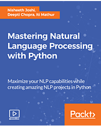 Mastering Natural Language Processing with Python [Video]