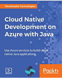 Cloud Native Development on Azure with Java [Video]