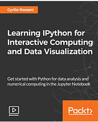 Learning IPython for Interactive Computing and Data Visualization [Video]