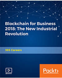 Blockchain for Business 2018: The New Industrial Revolution [Video]